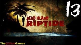 Прохождение Dead Island: Riptide [HD] - Часть 13 (Добро пожаловать в Хендерсон)