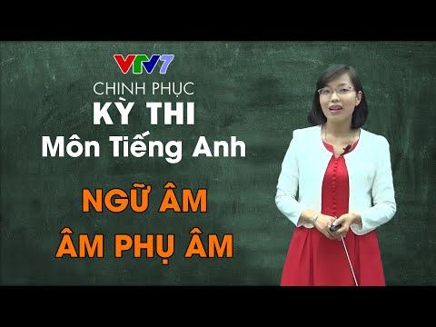 Ngữ âm – Âm Phụ âm | Chinh phục kỳ thi THPTQG môn Tiếng Anh