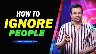 How To Ignore People Who Hurt You? - Sandeep Maheshwari | Hindi