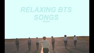 ➳ Slow  Relaxing Bts; Playlist