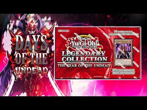 GODLY YuGiOh Legendary Collection: YEAR of the UNDEAD Opening   13 DAYS of the UNDEAD