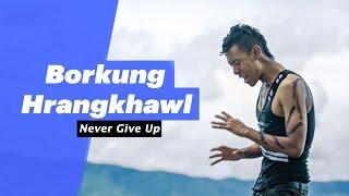 Borkung Hrangkhawl - Never Give Up - songdew