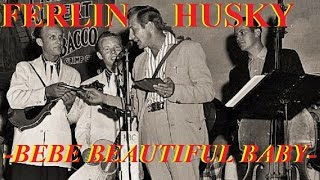 Ferlin Husky - Bebe Beautiful Baby (1955)