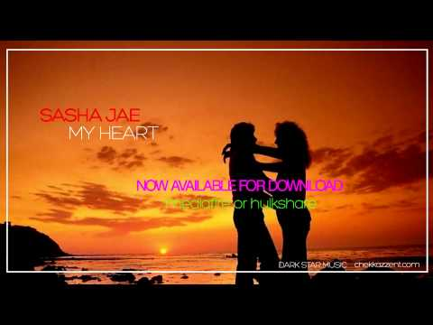 SASHA JAE | MY HEART | DARK STAR MUSIC | NEW SINGLE DOWNLOAD NOW!!!