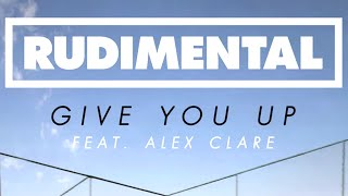 Rudimental & Alex Clare - Give You Up (Audio)