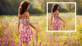 Die Landpartie Vol.02 (Best of Chillout And Ambient Music Deluxe) Continuous Mix Tape (Full HD) GH4