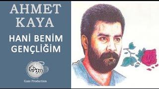Hani Benim Gençliğim (Ahmet Kaya)