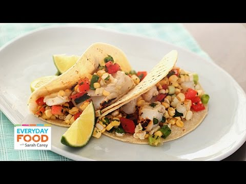Grilled Lime Fish Tacos with Corn Salsa – Everyday Food with Sarah Carey