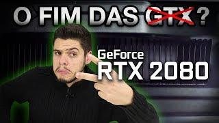 """RTX 2080 PRÓXIMA SEMANA?: O fim das """"GTX""""? Boas vindas a NVIDIA Turing"""