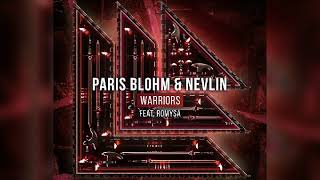 Paris Blohm & Nevlin - Warriors (feat. Romysa)
