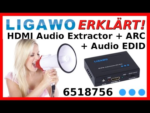 LIGAWO ERKLÄRT: 6518756 HDMI Audio Extractor + ARC + Audio EDID