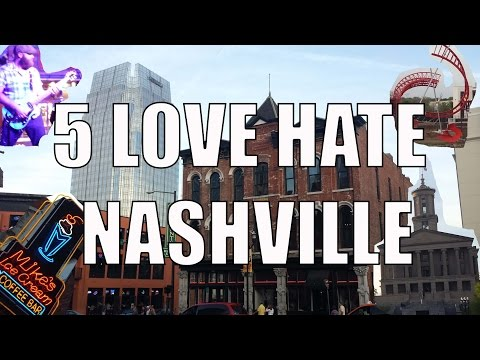 Video Visit Nashville - 5 Things You Will Love & Hate About Nashville, TN