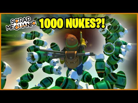 I WELD 1000 NUKES TOGETHER & MORE // Scrap Mechanic Glitch-Weld-It #2