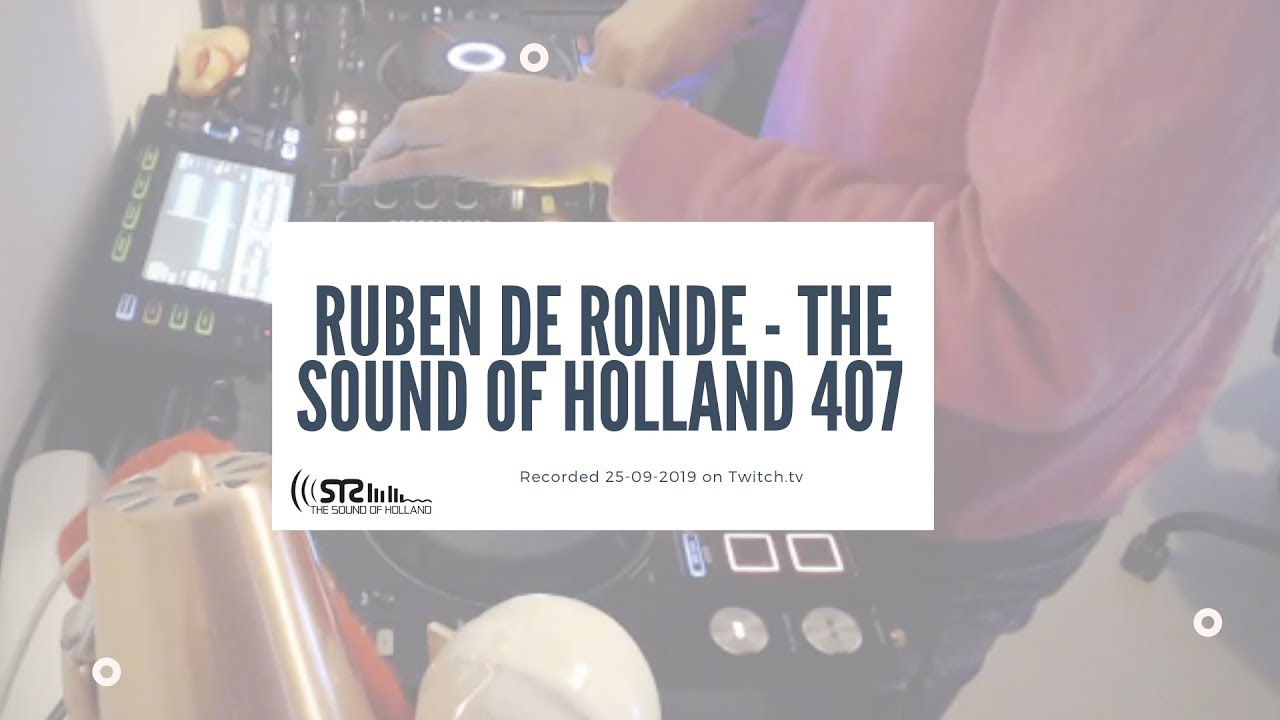 Ruben De Ronde - Live @ The Sound of Holland 407 Recordings 2019