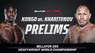 Bellator 265: Prelims   Kongo vs. Kharitonov   BELLATOR MMA x SHOWTIME