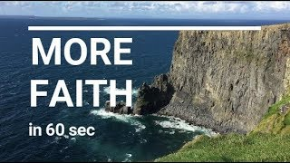 More Faith -in 60 seconds