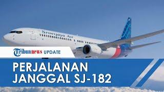POPULER Kejanggalan Pesawat Sriwijaya Air SJ-182, Dugaan Pindah Jalur dan Disorientasi