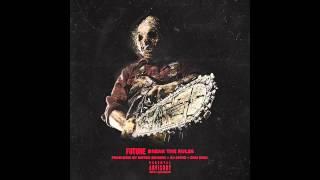 Future - Break The Rules [Prod. Metro Boomin, DJ Spinz & Dun Deal]