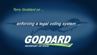 Terry Goddard on enforcing a legal voting system