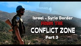 Israel-Syria border | from the conflict zone - Part 3 | 05/12/18
