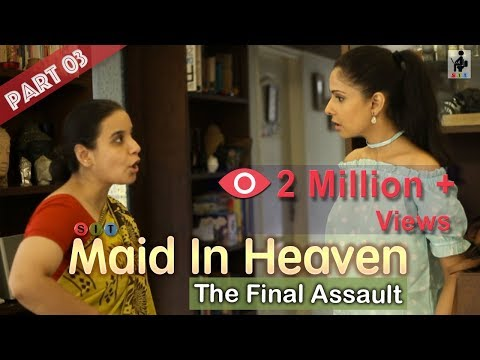 "SIT | MAID IN HEAVEN | Part 3 | ""THE FINAL ASSAULT"""