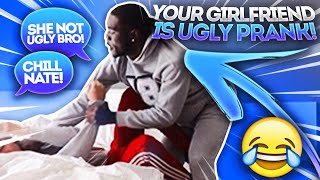 YOUR GIRLFRIEND IS UGLY PRANK ON NATESOUGLY!