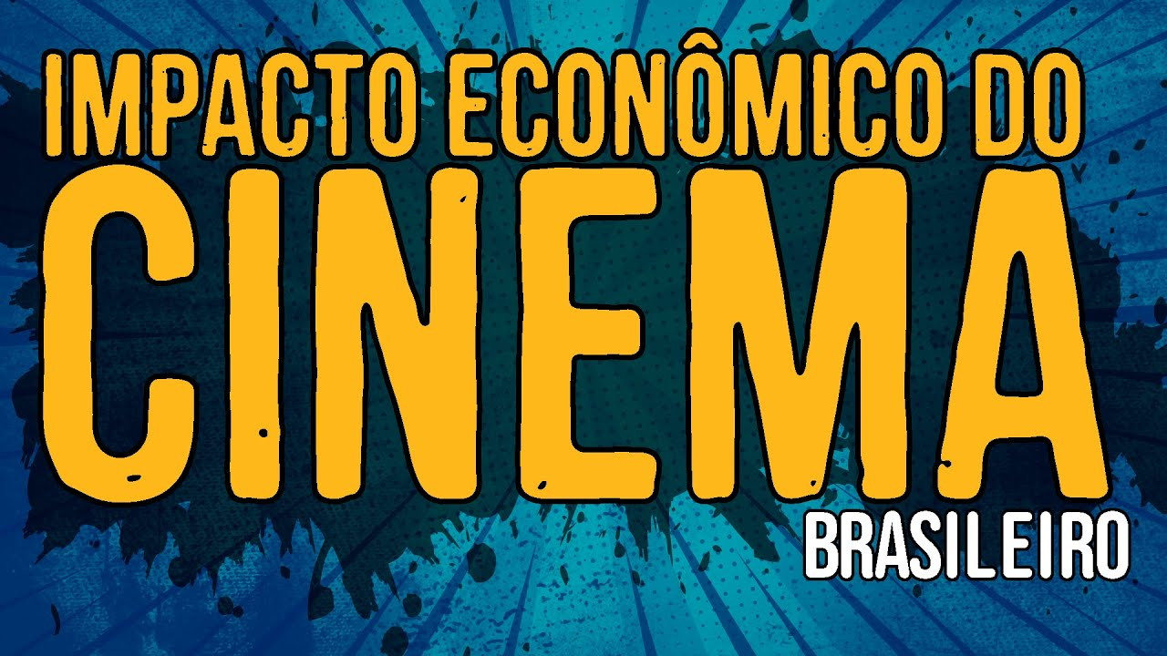 Impacto Econômico do Cinema Brasileiro