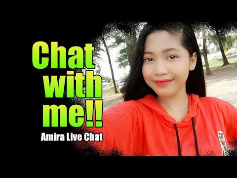 Chat With Me!! - Amira Live Chat