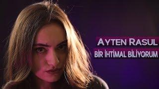 Ayten Rasul   Bir Ihtimal Biliyorum (cover) 2019