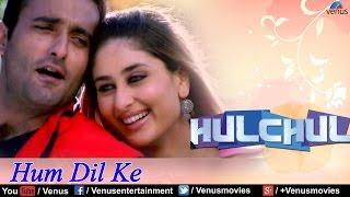 Hum Dil Ke (Hulchul) - YouTube