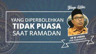 TANYA USTAZ: Siapa Saja yang Diperbolehkan Tidak Puasa di Bulan Ramadan?