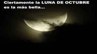 Luna de Octubre, simplemente la mas bella!!!