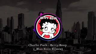 Charlie Puth - Betty Boop (but with a more fitting drop)