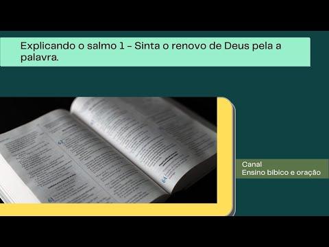 Explicando o salmo 1 - Sinta o renovo de Deus pela a palavra
