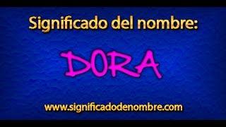 Significado de Dora | ¿Qué significa Dora?