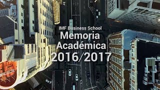 Memoria Académica IMF Business School 2016 / 2017
