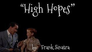 High Hopes (w/lyrics)  ~  Mr. Frank Sinatra