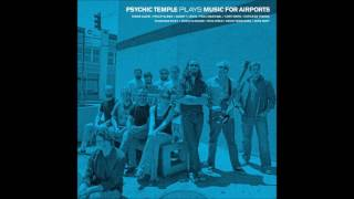 Download Youtube: Psychic Temple - Music for Airports