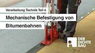 Mechanische Befestigung von Bitumenbahnen (Verarbeitung Technik Teil 4)