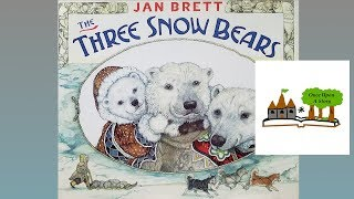 The Three Snow Bears By Jan Brett: Childrens Books Read Aloud On Once Upon A Story