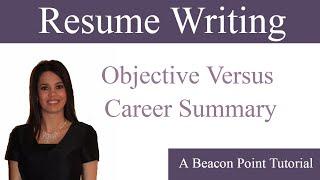 Resume: Objective versus Career Summary