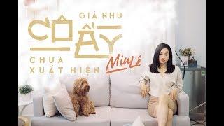 GIÁ NHƯ CÔ ẤY CHƯA XUẤT HIỆN ( Acoustic ver. ) | Miu Lê Official