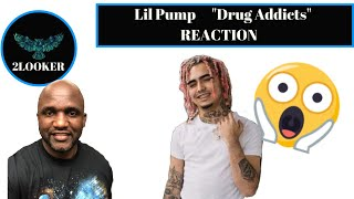 """Lil Pump """"Drug Addicts"""" 2LOOKER Reaction"""