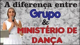 A Diferença Entre Grupo E Ministério De Dança - Estudo Dança Gospel