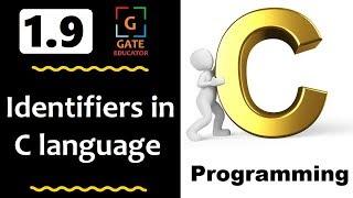 1.9 - Identifiers in C Language | GATE Lectures | C Programming Tutorial | GATE Educator | HINDI