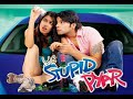 Ye Stupid Pyar (2011) Full Hindi Movie - Moviez23.Com
