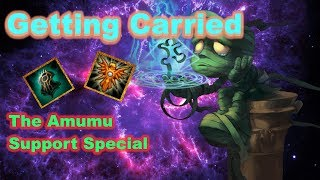 Getting Carried - The Amumu Support Special