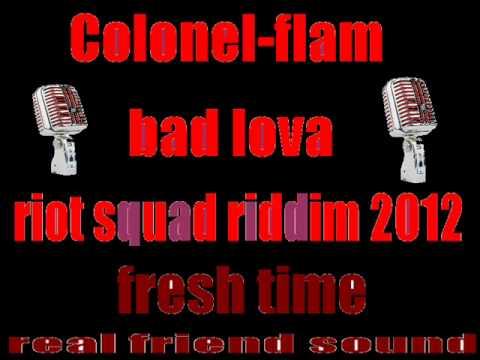 Colonel-Flam-bad lova (riot squad riddim 2012)