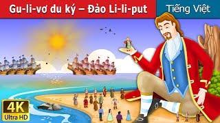 Gu-li-vơ du ký   Gulliver's Travels Story in Vietnam   4K UHD   Truyện cổ tích việt nam
