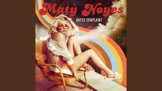 Maty Noyes - Takes One To Love One (Audio)
